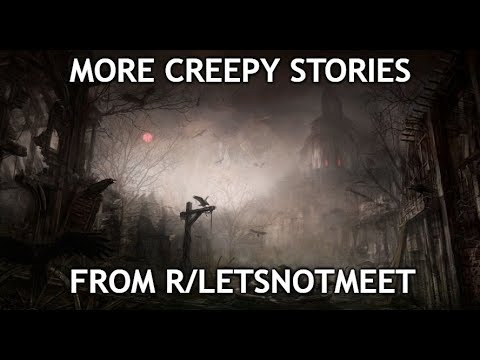 More Creepy Stories From R Letsnotmeet Anime And Stalkers R/letsnotmeet my encounter with a serial killer! playtube