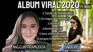Album Viral 2020 Anggun Pramudita Dan Dara Ayu Ft Bajol