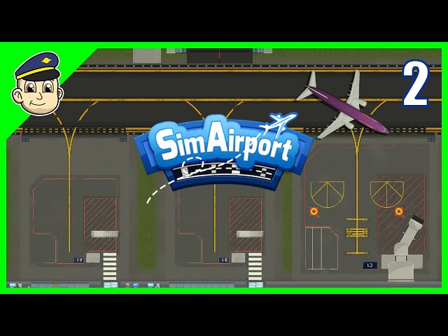 Passengers Must Be STARVING! - Ep 2. - Let's Play SimAirport