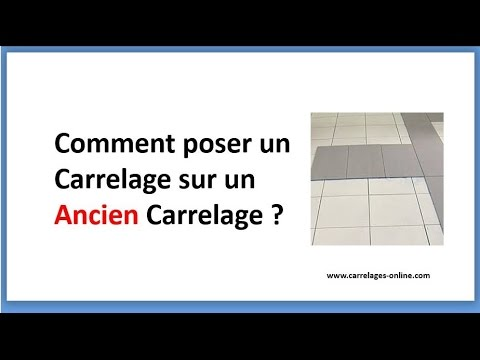 comment poser un carrelage sur un ancien carrelage youtube