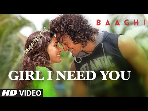 Girl I Need You Video Song - Baaghi