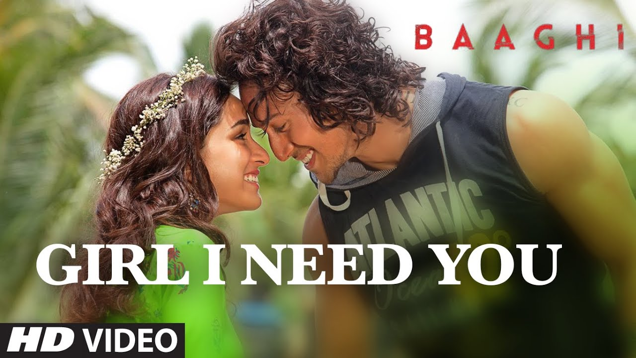 Download Girl I Need You Song | BAAGHI | Tiger, Shraddha | Arijit Singh, Meet Bros, Roach Killa, Khushboo
