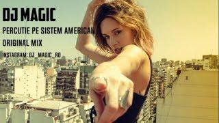 Dj Magic - Percutie pe sistem American (Club mix)
