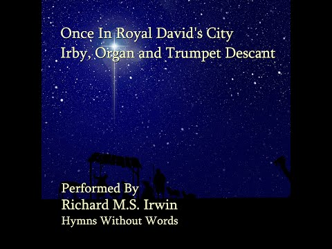 Once In Royal David'S City - Irby - Organ &Amp; Trumpet Descant