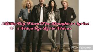 Little Big Town The Daughters lyrics Video