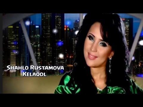 Shahlo Rustamova - Kelaqol | Шахло Рустамова - Келакол