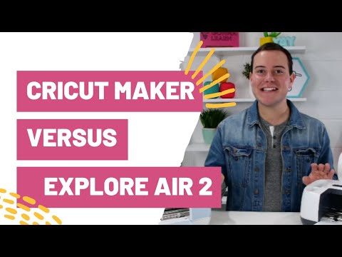 Cricut Maker Vs. Cricut Explore Air 2 - Which Cricut Machine Should I Get?
