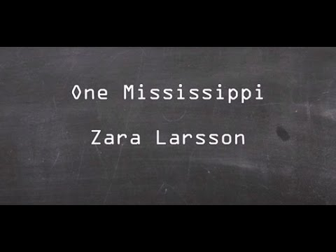 One Mississippi - Zara Larsson (Lyrics)