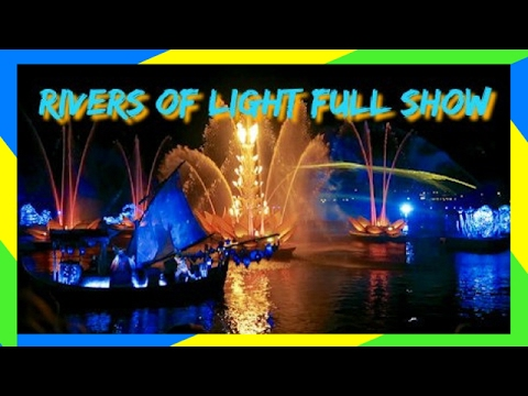 RIVERS OF LIGHT FULL SHOW IN HD AT DISNEY'S ANIMAL KINGDOM