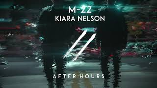 M-22 & Kiara Nelson - After Hours