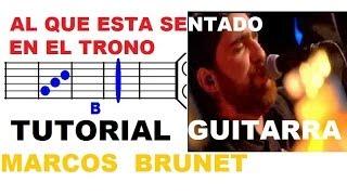 (114) AL QUE ESTA SENTADO EN EL TRONO (TUTORIAL GUITARRA) - Marcos Brunet **ACORDES ORIGINALES**