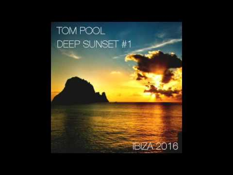 TOM POOL - DEEP SUNSET #1 - IBIZA 2016