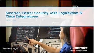 Smarter, Faster Security Through LogRhythm and Cisco Integration
