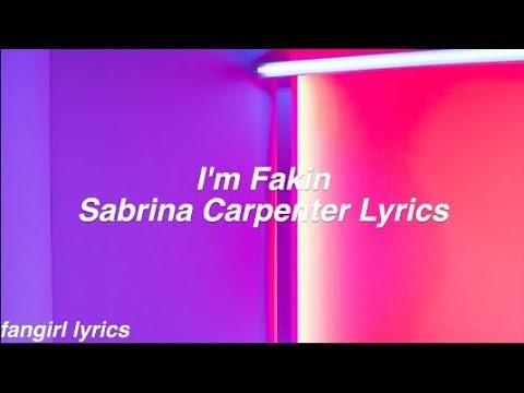 I'm Fakin || Sabrina Carpenter Lyrics