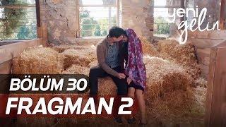 Yeni Gelin 30.Bölüm 2.Fragmanı