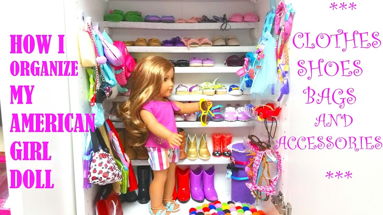 How I Organize My Amerian Girl Doll Clothes Shoes Bags And Accessories