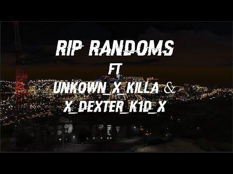 {RIP RANDOMS  FT  {GENX} & UNKOWN_X_K1LLA & X_DEXTER_KID_X} read desc