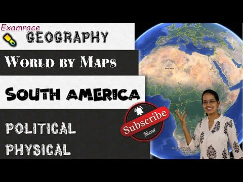 South America (1 of 2) Political and Physical: World Geography through Maps