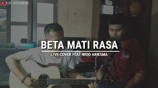 BETA MATI RASA - [ LIVE AKUSTIK COVER ] FEAT. WIDO ARIESMA   SOUNDCARD HOME RECORDING