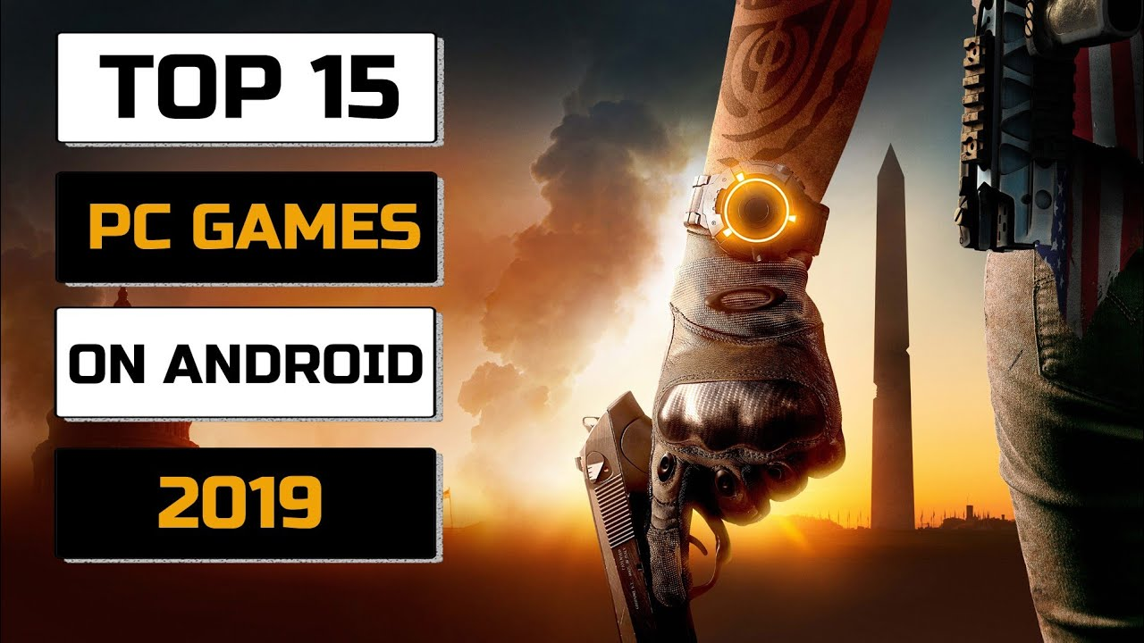 Top 15 PC Games Available on Android | High Graphics Games 2019  (Online/Offline)