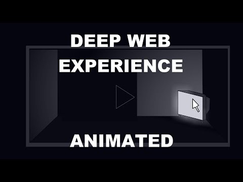 Deep Web Experience Animated