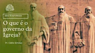 O que é o governo da Igreja  l Pr. Clélio Simões 12/08/2021