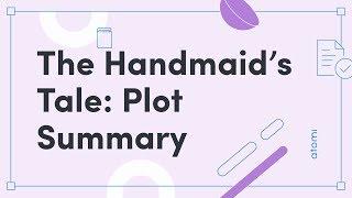 A Level English Literature  The Handmaid's Tale—Plot Summary