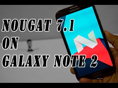 Android Nougat 7.1 On Galaxy Note 2