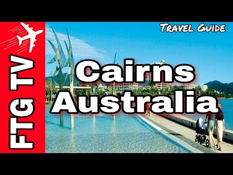 Cairns, Australia Tour Travel Guide