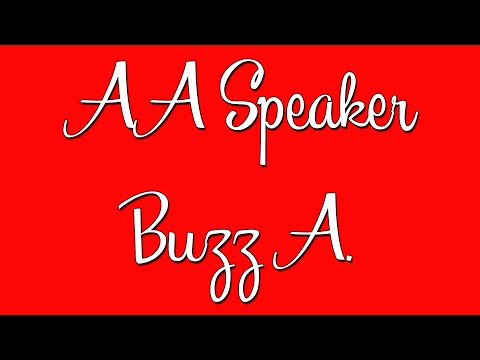 Famous AA Speaker - Buzz A. - Alcoholics Anonymous Speaker