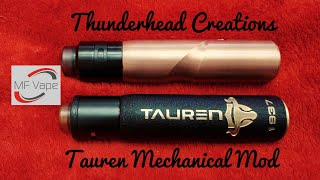Tauren Mechanical Mod 21700, 20700/18650 by Thunderhead Creations
