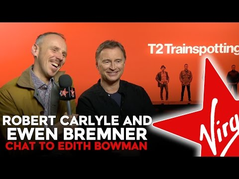 Robert Carlyle & Ewen Bremner Talk T2 Trainspotting With Edith Bowman