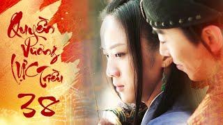 Quyền Lực Vương Triều - Tập 38 | Phim Cổ Trang Trung Quốc Hay 2020 | Phim Mới 2020