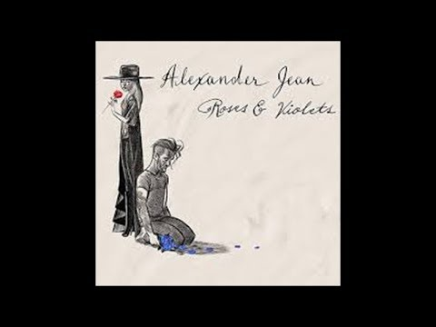 Alexander Jean - Roses and Violets (Lyrics)