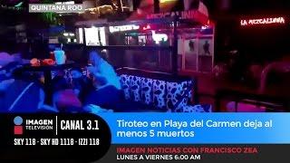 Tiroteo en Playa del Carmen deja 5 muertos