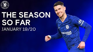 The Chelsea Season So Far | January 19/20