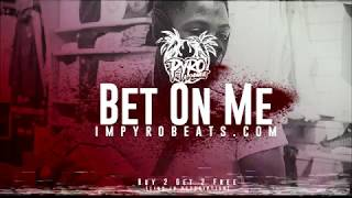 [FREE] NBA Youngboy Type Beat 2018 - Bet On Me [Prod. By: @pyrobeats]