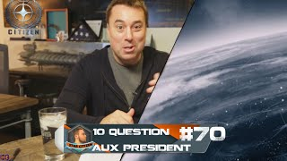 STAR CITIZEN  - 10 Question aux Président #70