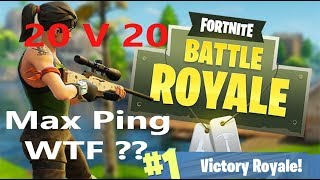Fortnite Battle Royale 20v20 Gameplay (Max Ping Reached )