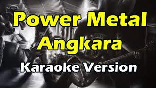 POWER METAL - ANGKARA (Karaoke Version)