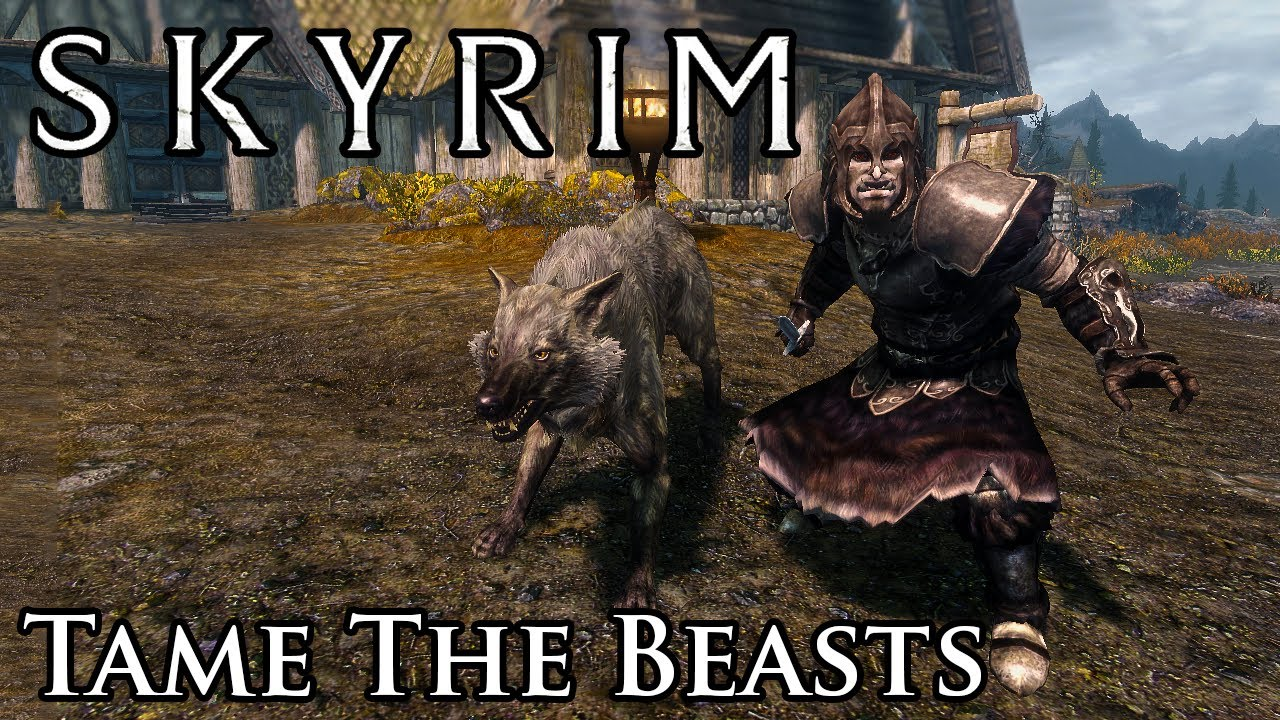Tame The Beasts of Skyrim at Skyrim Nexus - mods and community