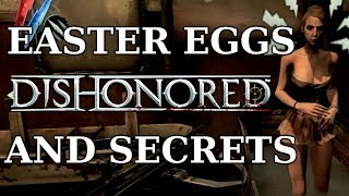 Dishonored Easter Eggs And Secrets HD