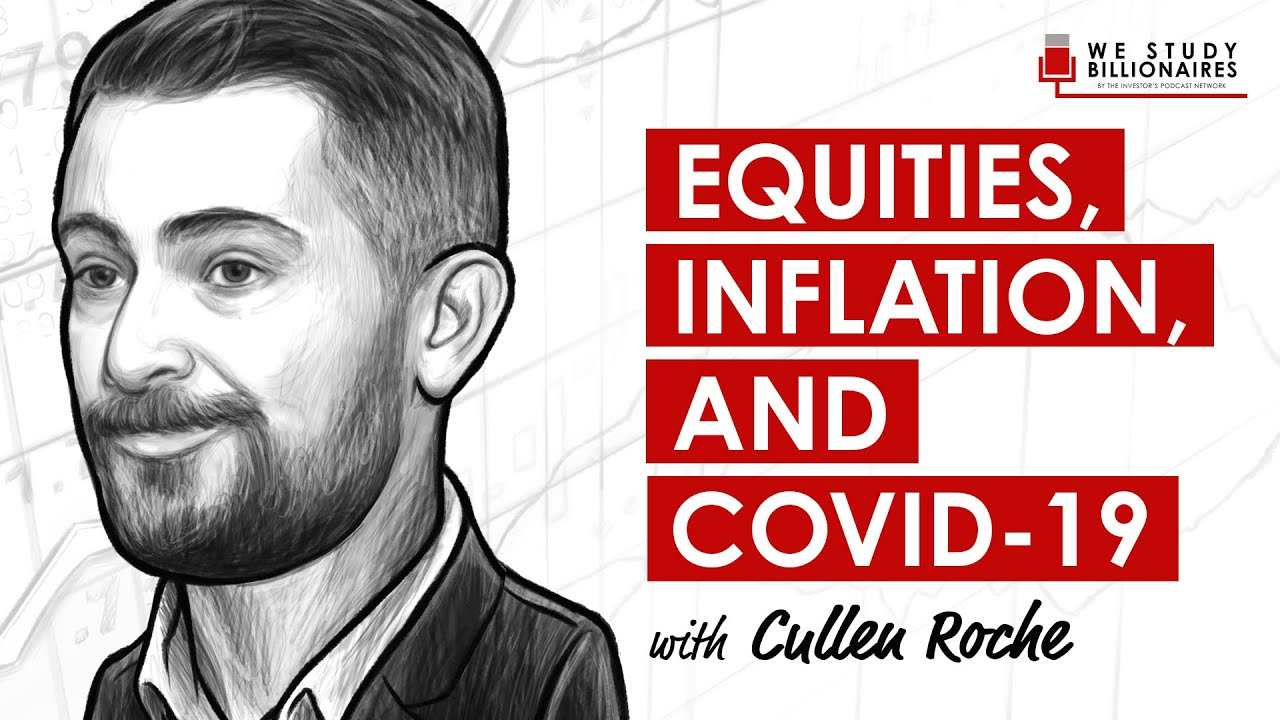 307 TIP. Cullen Roche on Stocks, Inflation, & COVID-19