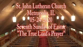 05-24-2020 The True Lord's Prayer