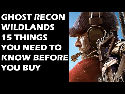 Ghost Recon Wildlands - 15 Things You ABSOLUTELY NEED To Know Before You Buy The Game