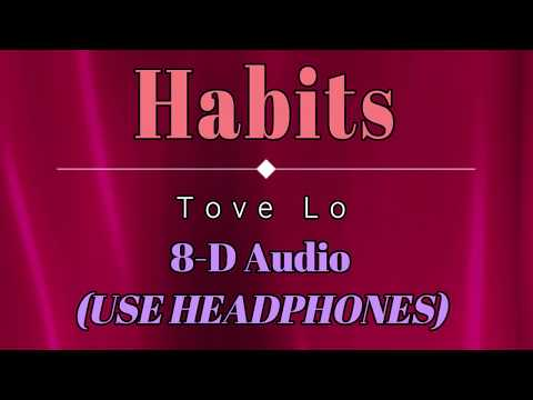 8D Audio 🎧 Tove Lo - Habits (Lyric Video) [HD] [HQ]