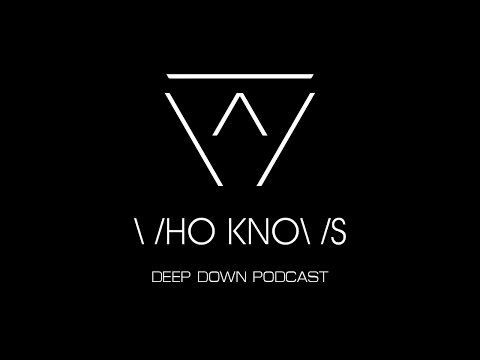 [ MIXTAPE ] DEEP DOWN #16 by WHO KNOWS