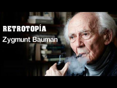 Resumen del libro Retrotopía de Zygmunt Bauman