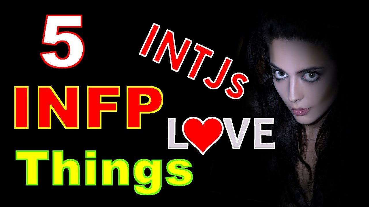 Top Five INFP Traits That an INTJ can love