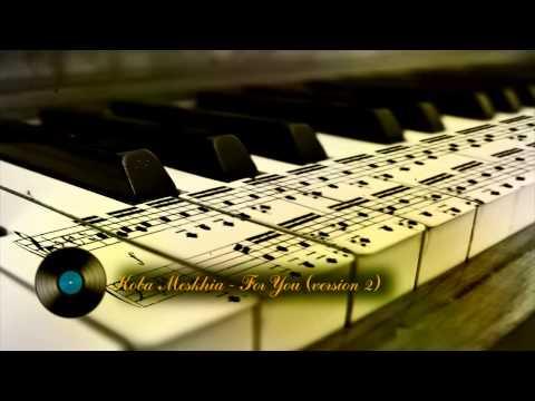 Koba Meskhia - For You (version 2)